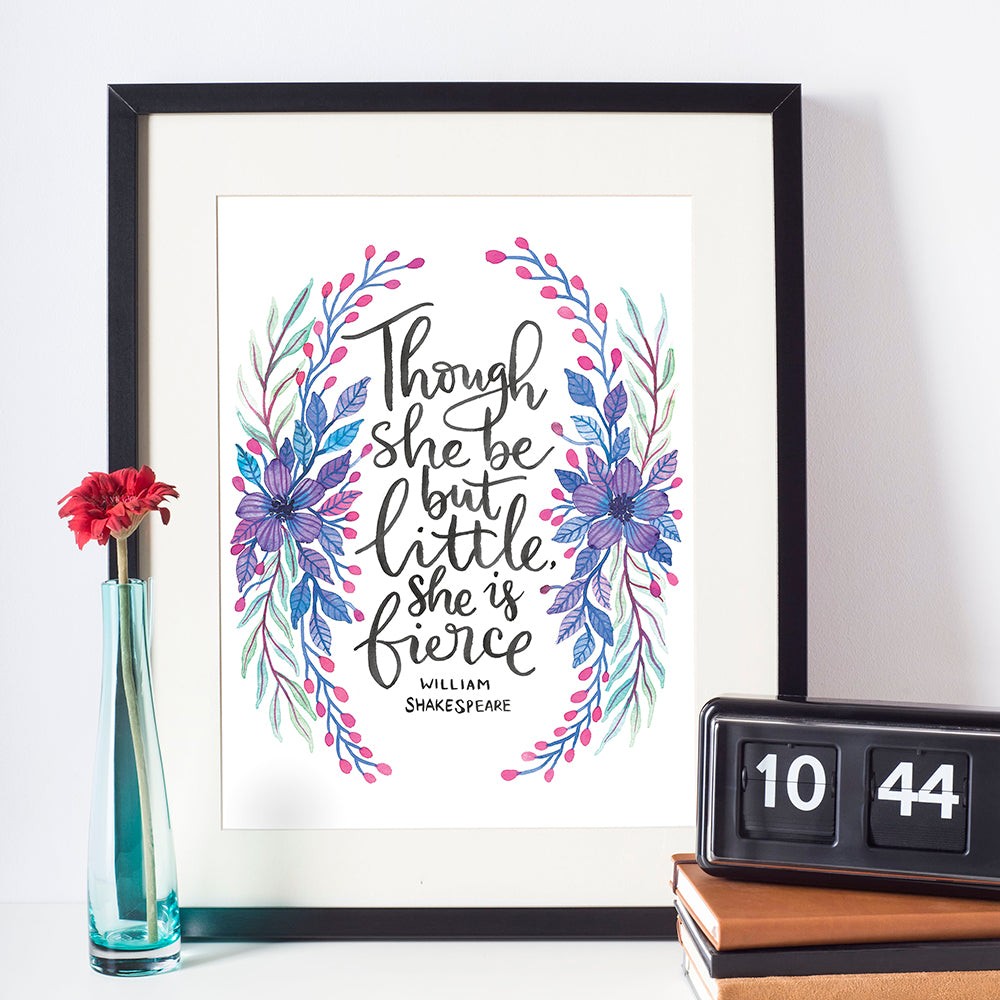 Though she be but little she is fierce - william shakespear hand lettered quote with floral wreath illustrations