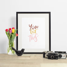 Load image into Gallery viewer, you got this - hand lettered printable quote in a minimalist style