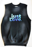 'just Love' Sleeveless Premium Stressed Treated Sweatshirt