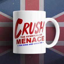 Load image into Gallery viewer, Crush The Syndicalist Menace! Mug