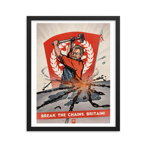 Union Of Britain Propaganda Poster - Framed - Break The Chains, Britain!