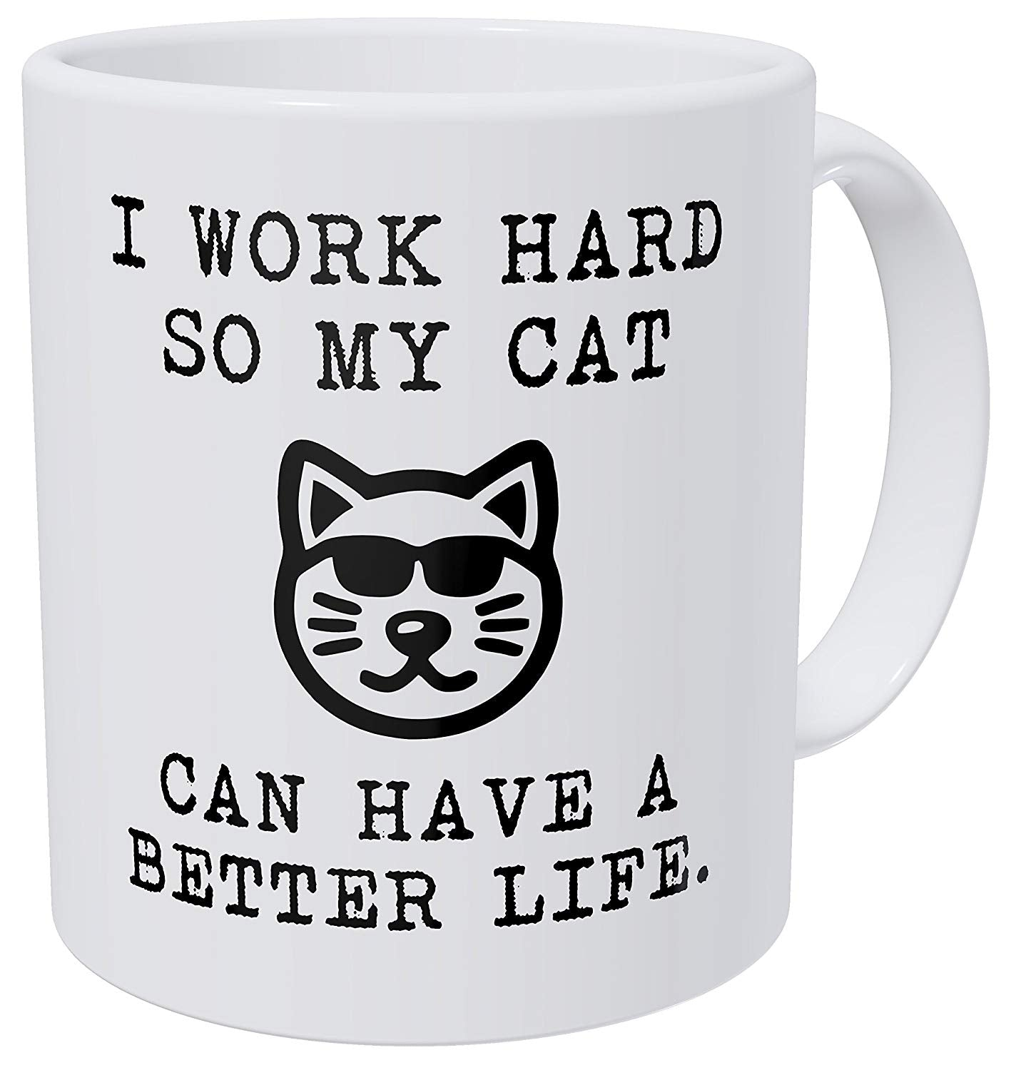 Aviento Funny Coffee Mug I Work Hard So My Cat Can Have A Better Life 11 Ounces 490 Grams Ultra White AAA