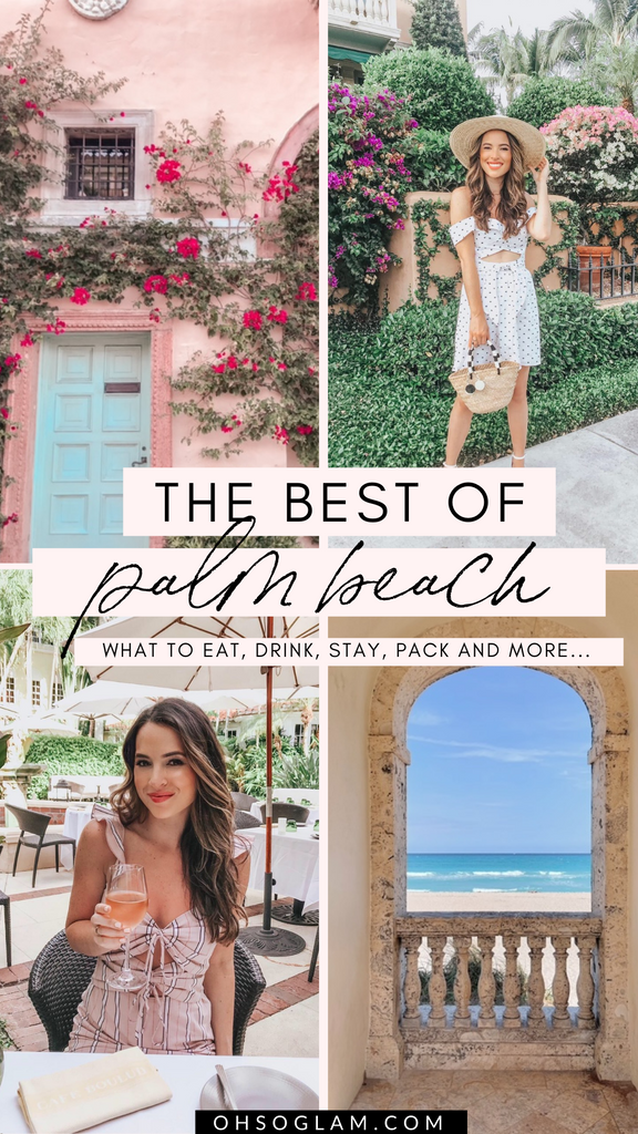 Palm Beach, FL: What to Eat, Drink, Stay, Pack & More