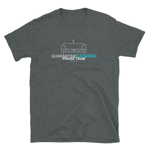 Quarantine Cathedral Praise Team Tee