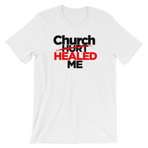 Church Healed Me Tee