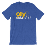 Oily & Educated (Multiple Colors Available)