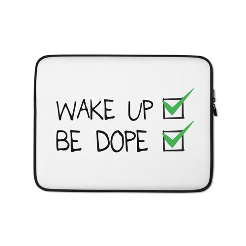 Wake Up Be Dope Laptop Sleeve