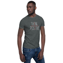 Load image into Gallery viewer, Think Positive Unisex Tee