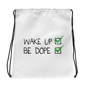 Wake Up Be Dope Drawstring bag