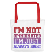 Load image into Gallery viewer, I'm Not Opinionated Tote bag