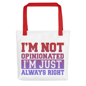 I'm Not Opinionated Tote bag