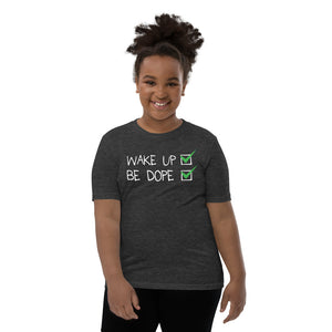Youth Wake Up be Dope T-Shirt