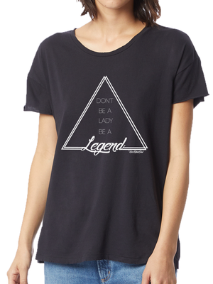 DON'T BE A LADY. BE A LEGEND. TEE & TANK