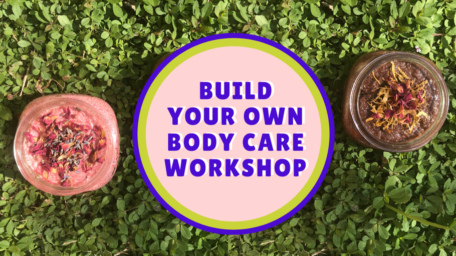 Build Your Own Body Care Virtual Workshop
