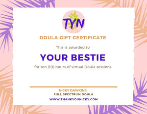 Virtual Doula Gift Certificate - 10 Hours