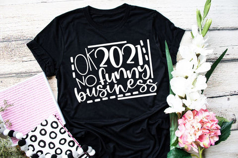 Ok 2021 No Funny Business Graphic Tee