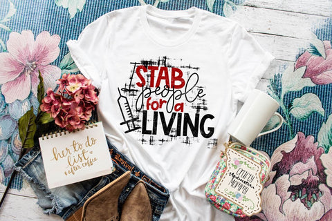 I Stab people for a Living Graphic Tee
