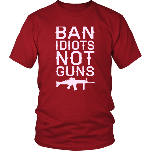 Ban Idiots Not Guns Women's T-shirt --Limited Edition