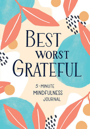Best Worst Grateful, 5 minute mindfulness journal