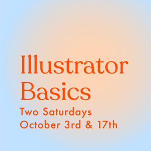Adobe Illustrator Basics Course - October 3rd & 17th