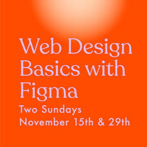 Web Design Basics with Figma - November 15th & 29th