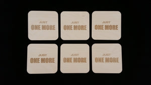 Just One More Drink Coaster