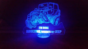 "Jeep LED Light - ""I'm done Adulting, where's my Jeep"""