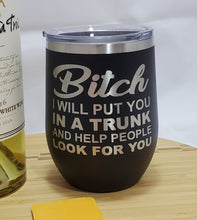Load image into Gallery viewer, BITCH - Stemless  Wine Tumbler