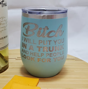 BITCH - Stemless  Wine Tumbler