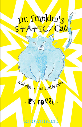 Dr. Franklin's Staticy Cat (a collection of crazy, flat-out zany read-aloud bedtime stories)
