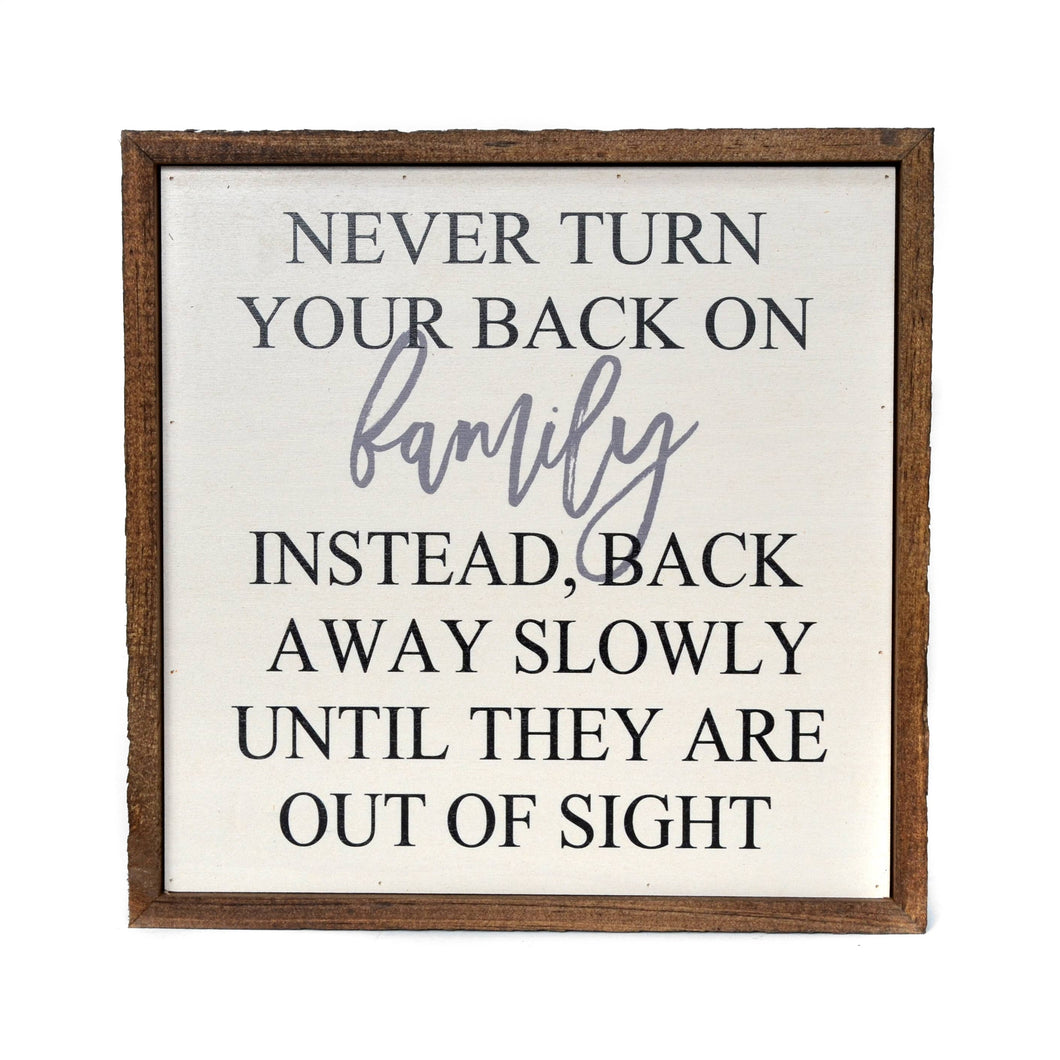 Never Turn Your Back On Family Funny Wooden Sign