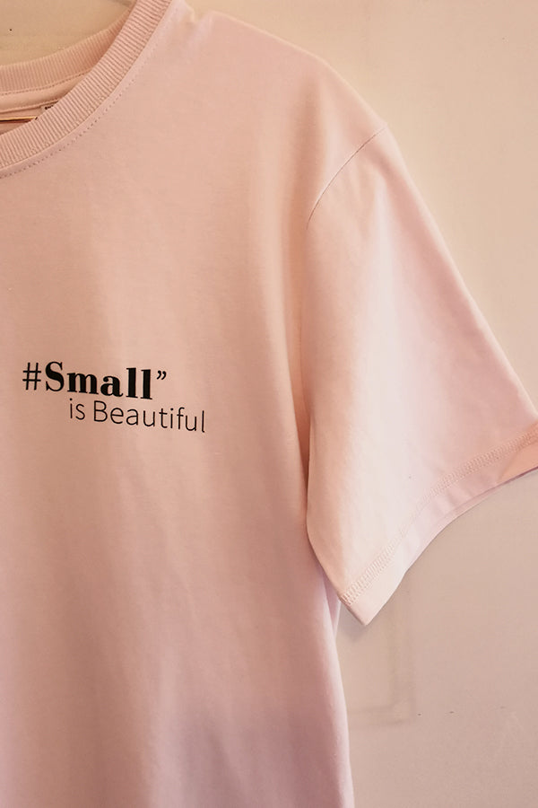 "TEE ""small is beautiful"" - Rose (seulement en L)"
