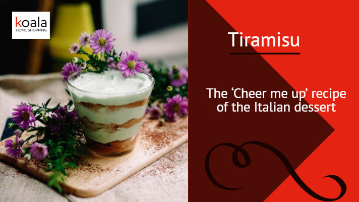 Tiramisu: the cheer me up recipe of the Italian dessert