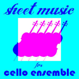 Sheet Music for Cello Ensemble