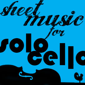 Sheet Music for Solo Cello