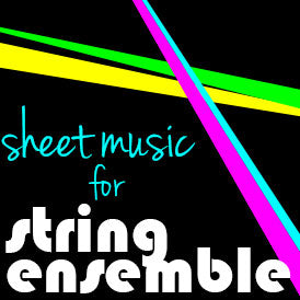 Sheet Music for String Ensemble