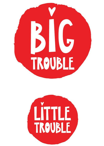 Big trouble / little trouble