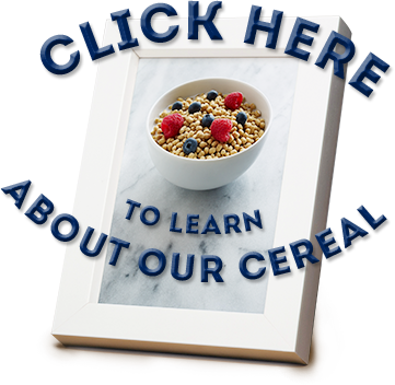 Click here to learn more about our cereal