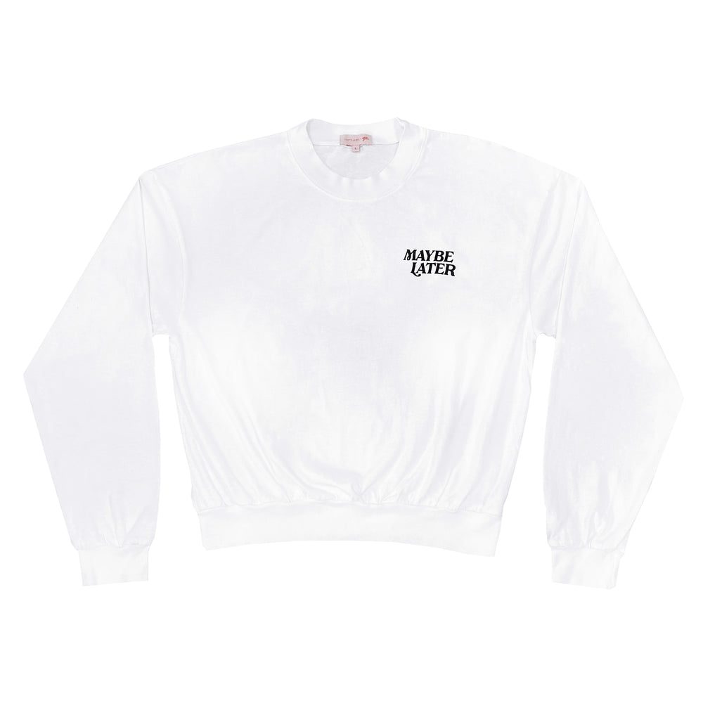 Maybe Later Long Sleeve
