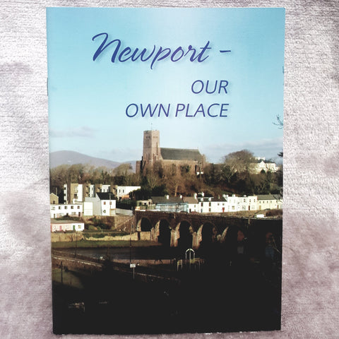 Newport-Our Own Place, Book About Newport, Ireland - Parade Handmade