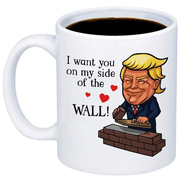 My Cuppa Joy Funny Trump Mugs - I Want You On My Side Of The Wall Coffee Mug - 11oz Cup  Anniversary, Valentine's Day, Birthday