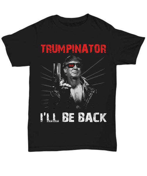 President Donald Trump 2020 Election T-Shirt Funny Trumpinator Tee For Men Women Birthday Gift Tee Tshirt