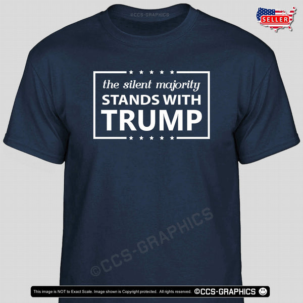 SILENT MAJORITY Stands With TRUMP T-Shirt -- 2020 MAGA election campaign USA tee Men Women Unisex Fashion tshirt Free Shipping