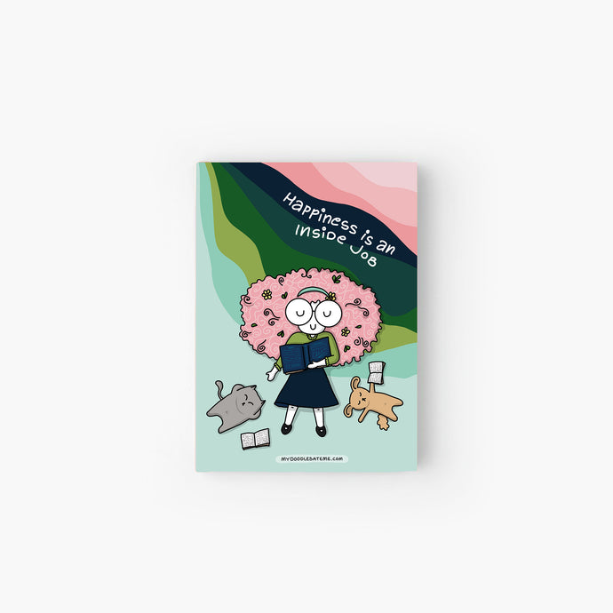Happiness is an Inside Job! Bookish Literary Softcover Jotbook & Pocket Notebook - MyDoodlesAteMe