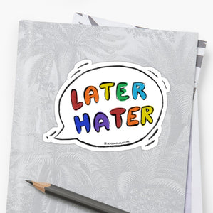 Later Hater Laptop Sticker - MyDoodlesAteMe