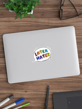 Load image into Gallery viewer, Later Hater Laptop Sticker - MyDoodlesAteMe