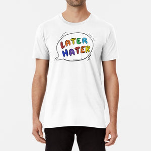Later Hater Unisex Premium Cotton T-Shirt (White) - MyDoodlesAteMe
