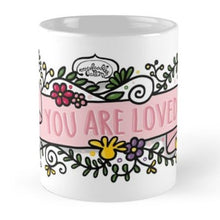 Load image into Gallery viewer, You Are Loved Coffee Mug - MyDoodlesAteMe