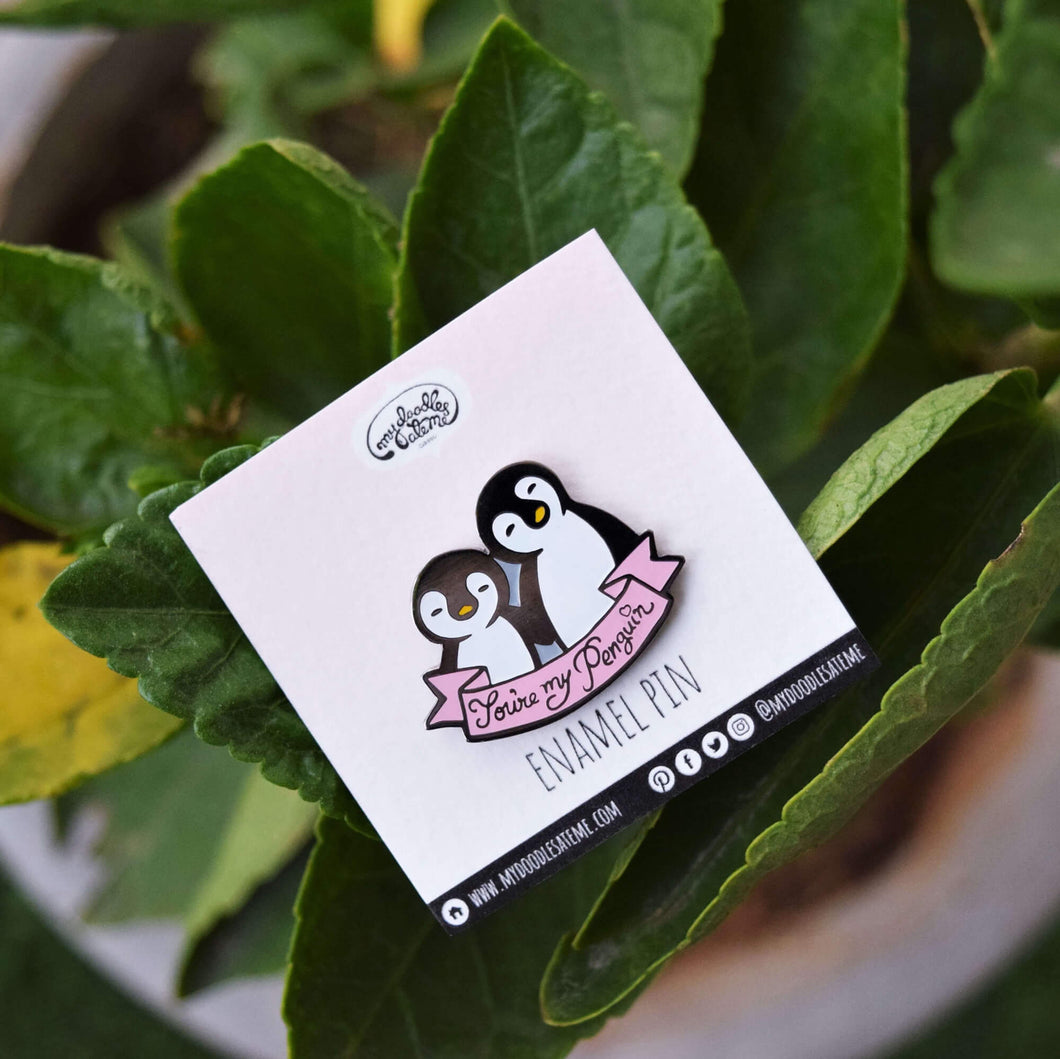 You're My Penguin Enamel Pin - MyDoodlesAteMe