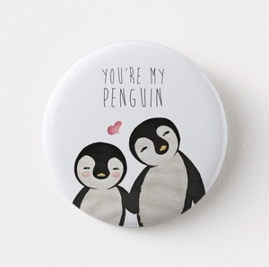 You're my Penguin Pin Badge (+ Fridge Magnet) - MyDoodlesAteMe